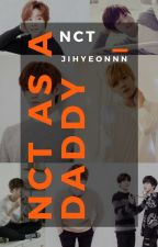 NCT as a Daddy (Sequel) - [PRIVATE] by jihyeonnn