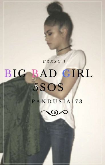 Big Bad Girl  |5SOS
