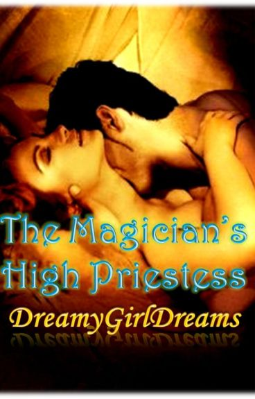 The Magician's High Priestess by DreamyGirlDreams