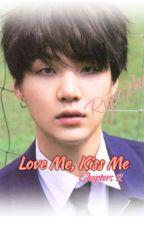 Love Me, Kiss Me Chapter 2 (END) by Ryeozka