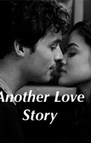 Another Love Story {ezria}