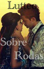 Lutteo - Sobre Rodas  by DudaDias226