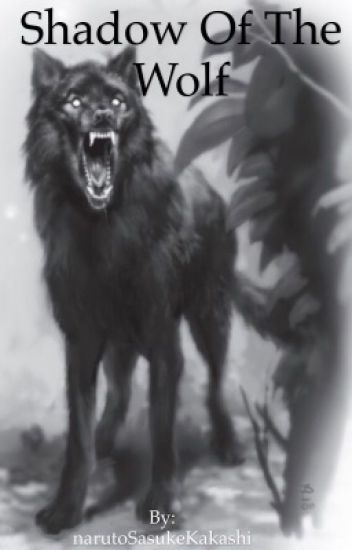 Shadow of the Wolf (Naruto Fanfic)