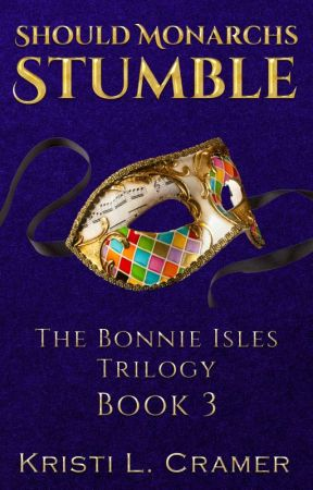 Should Monarchs Stumble (Bonnie Isles #3) by KacyAuthor