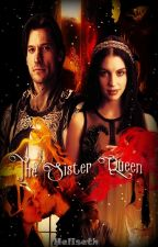 The Sister Queen| Game of Throne Fanfic (Jaime Lannister) by HRJaquez