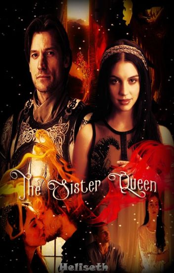 The Sister Queen| Game of Throne Fanfic (Jaime Lannister)