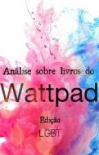Análise sobre livros do Wattpad ( LGBT) by Shakespearizando