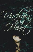 Unchain My Heart by BeingDreamer