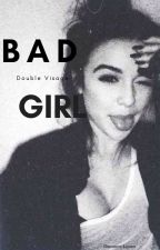 Bad Girl || Tome 1 || [ En réécriture ] by Summer-Louxx