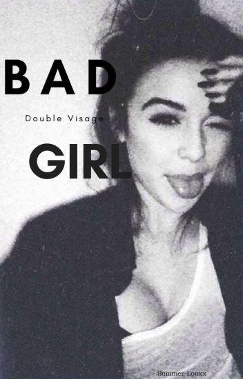 Bad Girl || Tome 1 || [ En réécriture ]