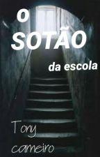 O Sótão Da Escola  by TonyCarneiro