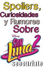 Spoilers, curiosidades y rumores sobre Soy Luna 2 by seeourfate