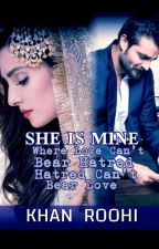 She is Mine! (Slow Updates) #Wattys2017 by Charming_Sunshine143