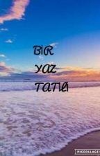 BİR YAZ TATİL by Elanur_333