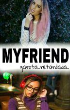 MY FRIEND {jat+ple} by garota_retardada_