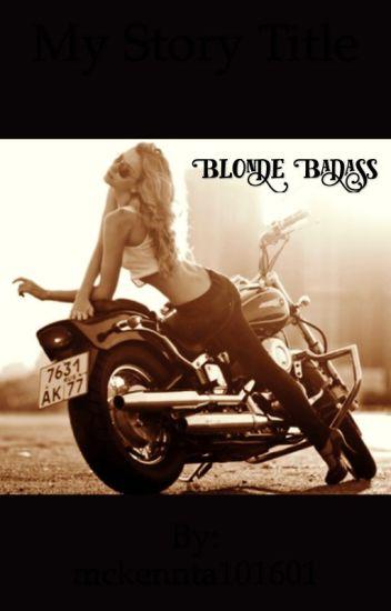 Blonde badass. {COMPLETED!!}