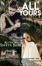 All Yours (A Jason Mccann Love Story) by SwetaBiebs