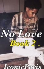 NoLove:Book2 by IconicParis
