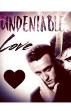Undeniable Love by xXWeasleyIsOurKingXx