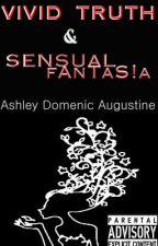 Vivid Truth & Sensual Fantasia by ADZIThePoet