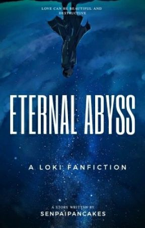 Eternal Abyss  » Loki x Reader #Wattys2017 by SenpaiPancakes