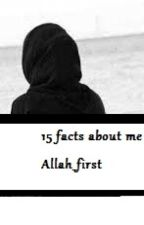 15 Facts about me by Allah_first
