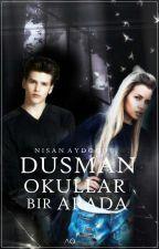 Düşman Okullar Bir Arada by nisaaydgdu