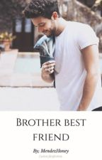 Brother Best Friend | Lutteo ✔ by MendezHoney