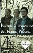 Memes E Imagenes De Harry Potter❤ by AriatnaPotterGranger