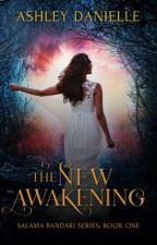 The New Awakening Salama Bandari Series Book One by ashleydanielle05