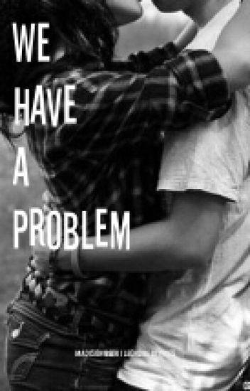 We have a problem ||L.D||