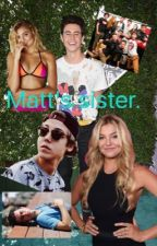 Matt's sister. (Nash Grier y tu)TERMINADA by lumateo1