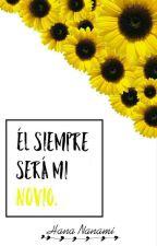 Él Siempre Será Mi Novio. {Gay} by HanaNanami