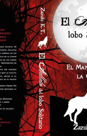 El Aullido Del Lobo Solitario [PUBLICADO EN FÍSICO] by ZazukiKasumiTamashii