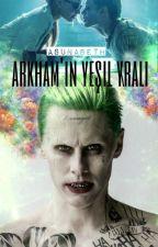 Arkham'ın Yeşil Kralı by asunabeth