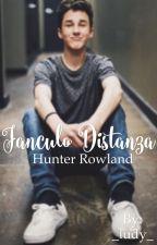 Fanculo distanza|| Hunter Rowland by _ludy_