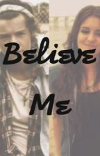 Believe Me (Harry Styles and Lisa Cimorelli love story) by hoplessromantick