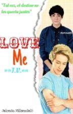 Love Me ««J.V.»» [PAUSADA] by I-Am-Cake7u7
