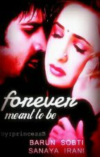 Forever Meant To Be (An Ipkknd F.F) by baraa_is_me