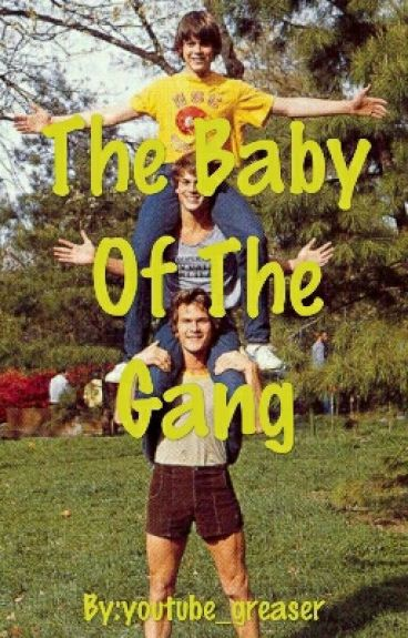The Baby Of The Gang (Outsiders Sister Fanfic)