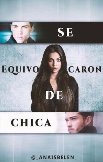 Se Equivocaron De Chica. ©