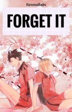 Forget It [KuroKen] by KenmaBabs