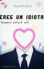 El Idiota De Mi Jefe by betzamadera