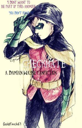 Checkmate: a Damian Wayne fanfiction - Forest - Wattpad