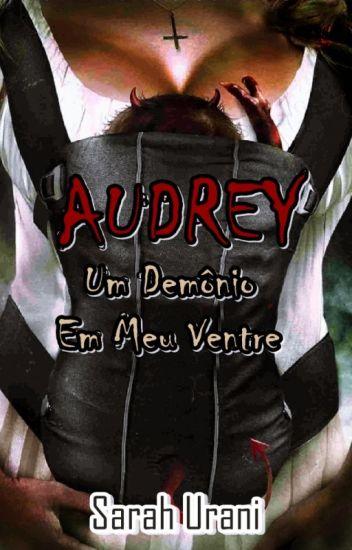 Audrey - Um Demônio em Meu Ventre