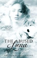The Abused Luna  by Michelle_Wolfe
