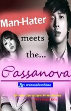 Man-Hater Meets The Cassanova by wannabemhine