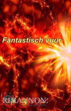 Fantastisch vuur (Nederlands - 18+) by RhiannonNL