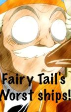 Fairy Tail's Worst Ships! by FairyTailComments
