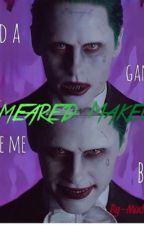 Smeared Makeup|JokerxReader by JokerxIsxMyxHusband